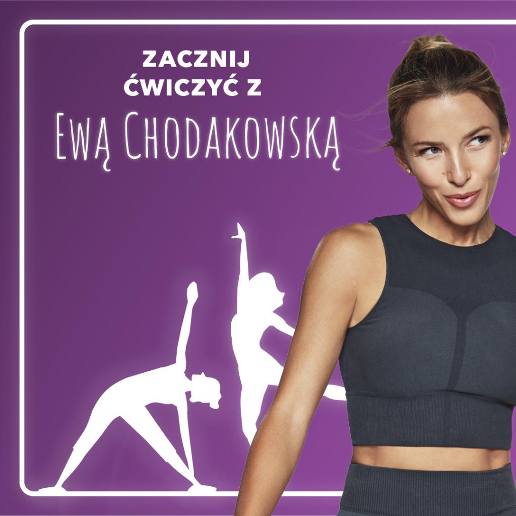 Zacznij ćwiczyćz Ewą Chodakowską